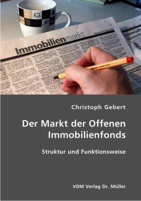 Der Markt der Offenen Immobilienfonds: Struktur und Funktionsweise