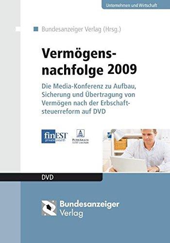 Vermögensnachfolge 2009, DVD-ROMDie Media-Konferenz zu Aufbau, Sicherung und Übertragung von Vermögen nach der Erbschaftssteuerreform auf DVD. Für Windows oder Mac