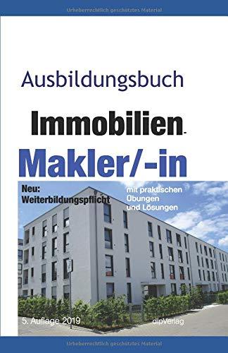 Ausbildungsbuch Immobilien-Makler/-in: Kauf und Verkauf (Immobilien-Ausbildung, Band 1)