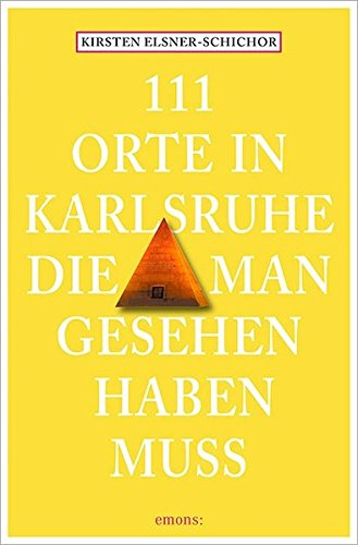 111 Orte in Karlsruhe, die man gesehen haben muss