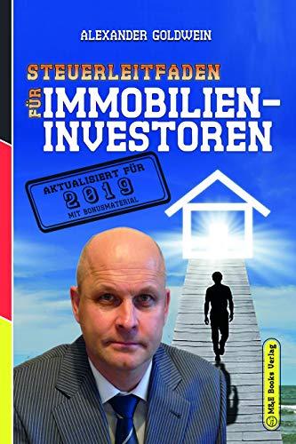 Steuerleitfaden für Immobilieninvestoren: Der ultimative Steuerratgeber für Privatinvestitionen in Wohnimmobilien (3. Auflage 2019)