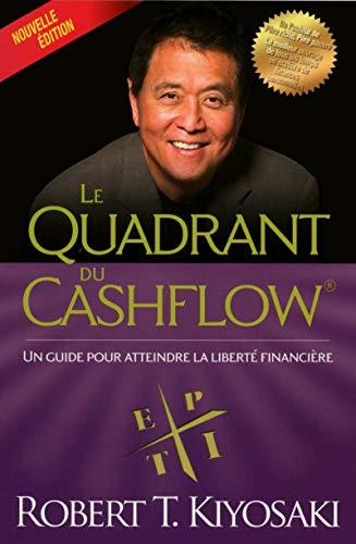 Le quadrant du cashflow : Un guide pour atteindre la liberté financière