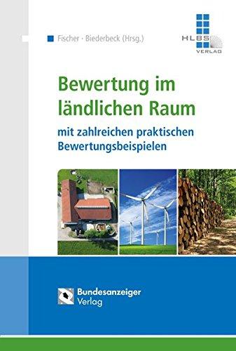 Bewertung im ländlichen Raum: mit zahlreichen praktischen Bewertungsbeispielen